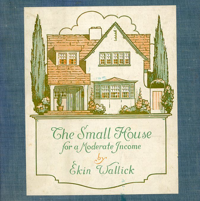 """The Small House for a Moderate Income"""
