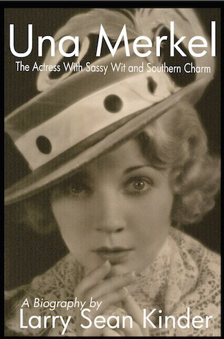 Una Merkel: The Actress with Sassy Wit and Southern Charm by Sean Kinder