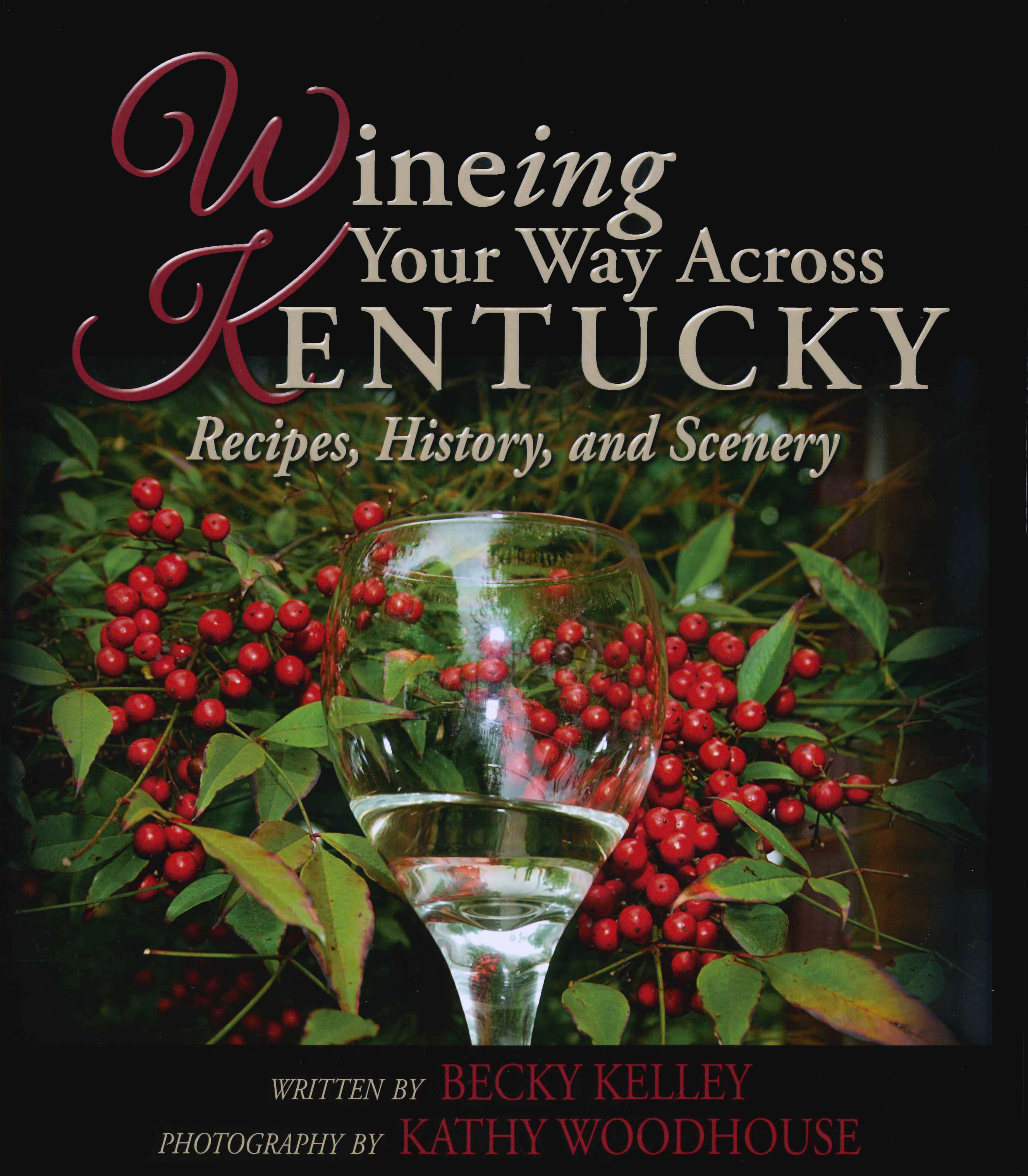 Book cover to Wineing Your Way Across Kentucky, Recipes, History, and Scenery