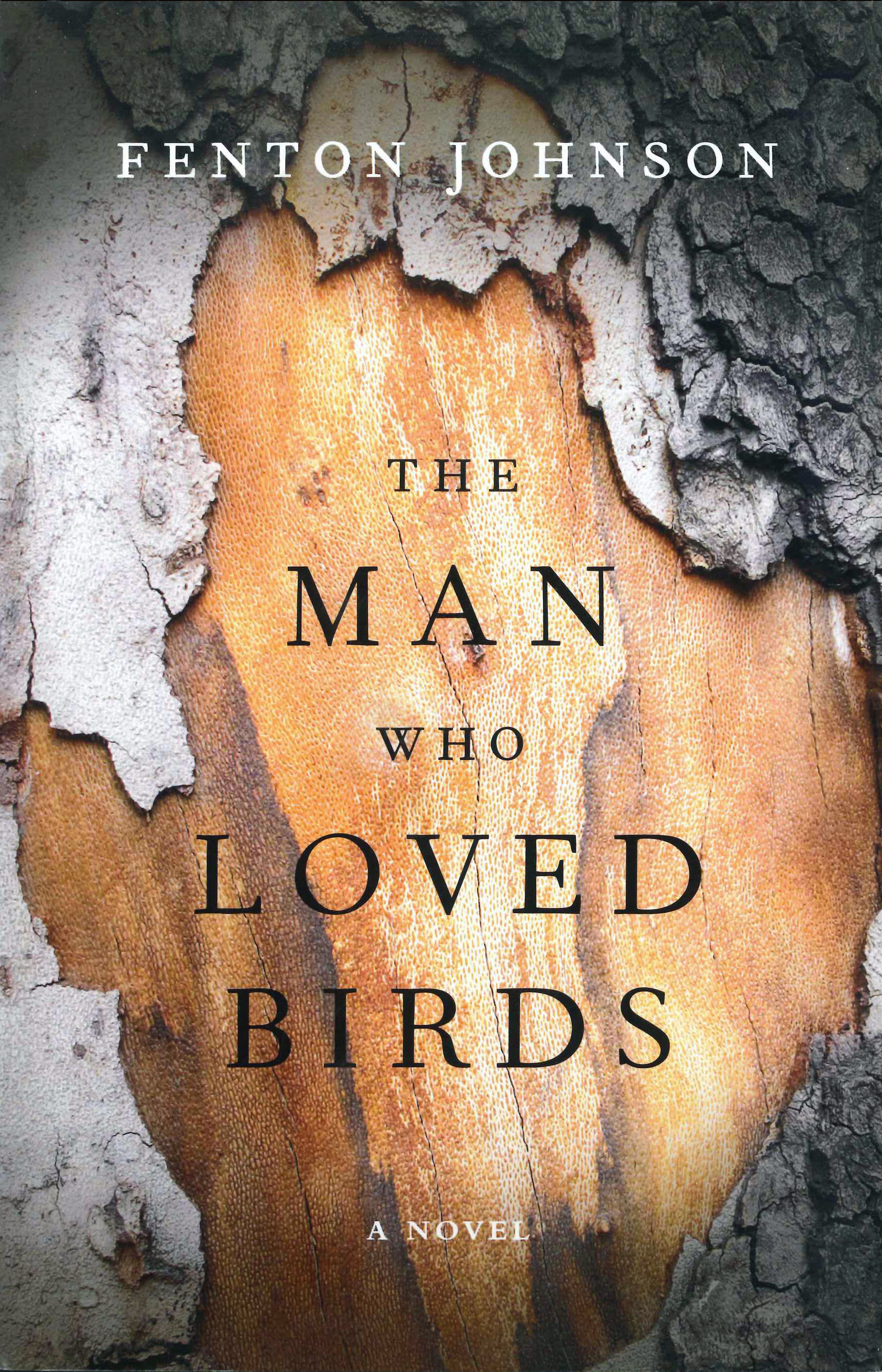 The Man Who Loved Birds by Fenton Johnson