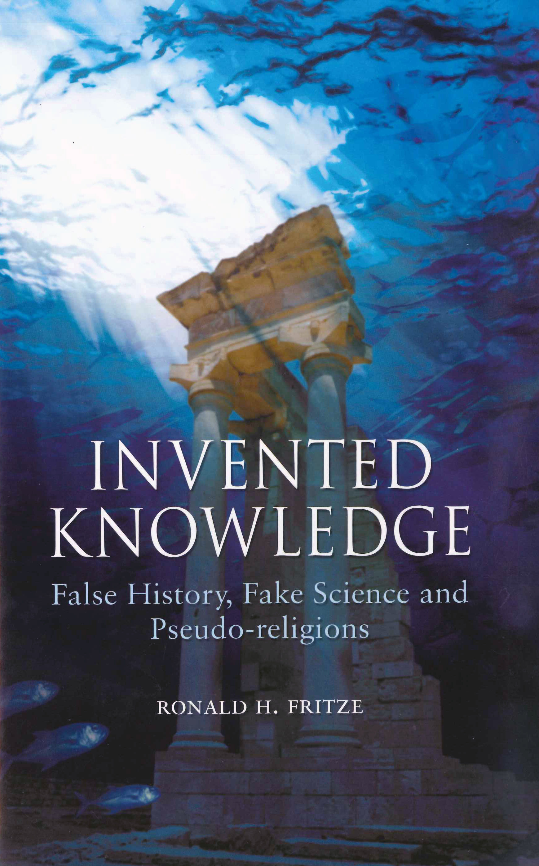 Invented Knowledge, by Ronald Fritze