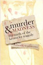 """Murder & Madness"" by Matthew Schoenbachler"